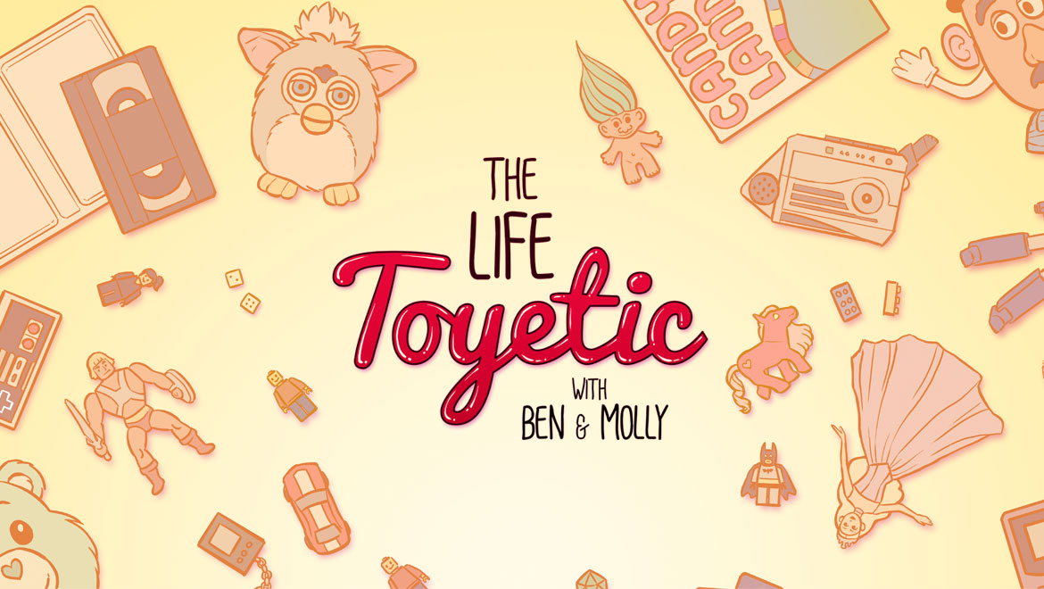 The Life Toyetic with Ben and Molly